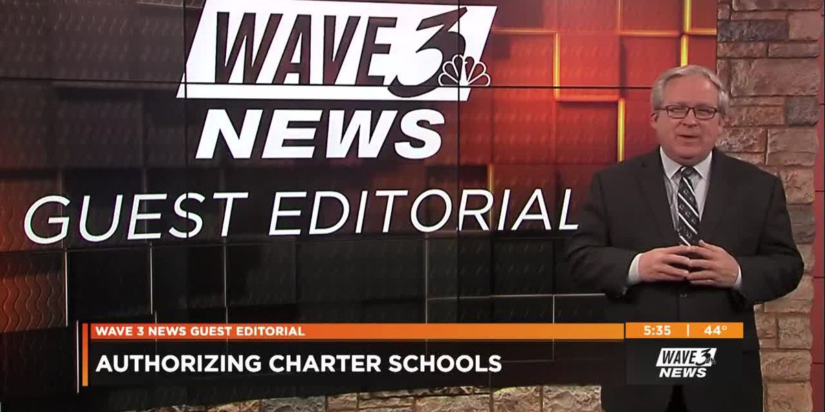 WAVE 3 News Guest Editorial - Tuesday, January 22, 2019: Authorizing Charter Schools