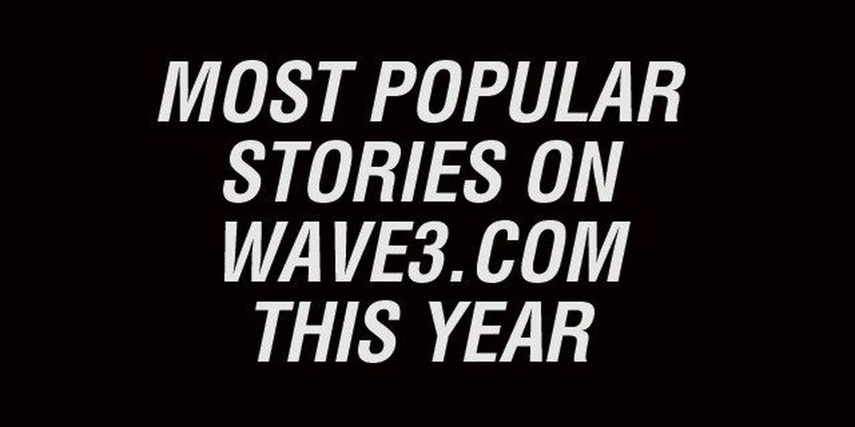 YEAR IN REVIEW: 10 most popular local stories on WAVE3.com in 2014