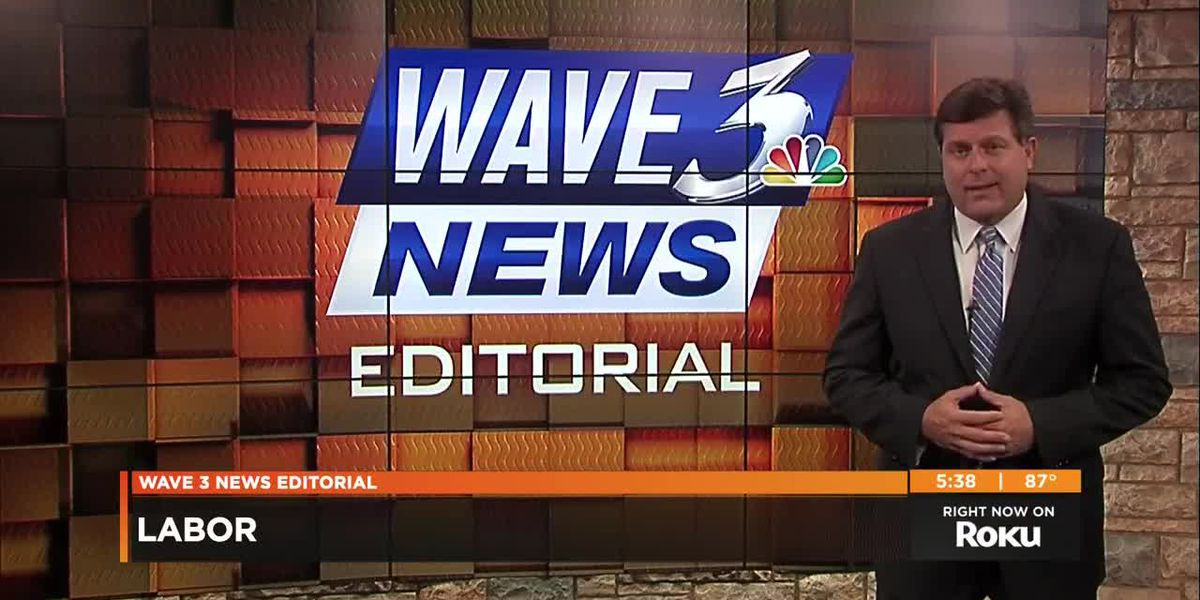 WAVE 3 News Editorial - Aug. 30, 2018: Labor and unemployment