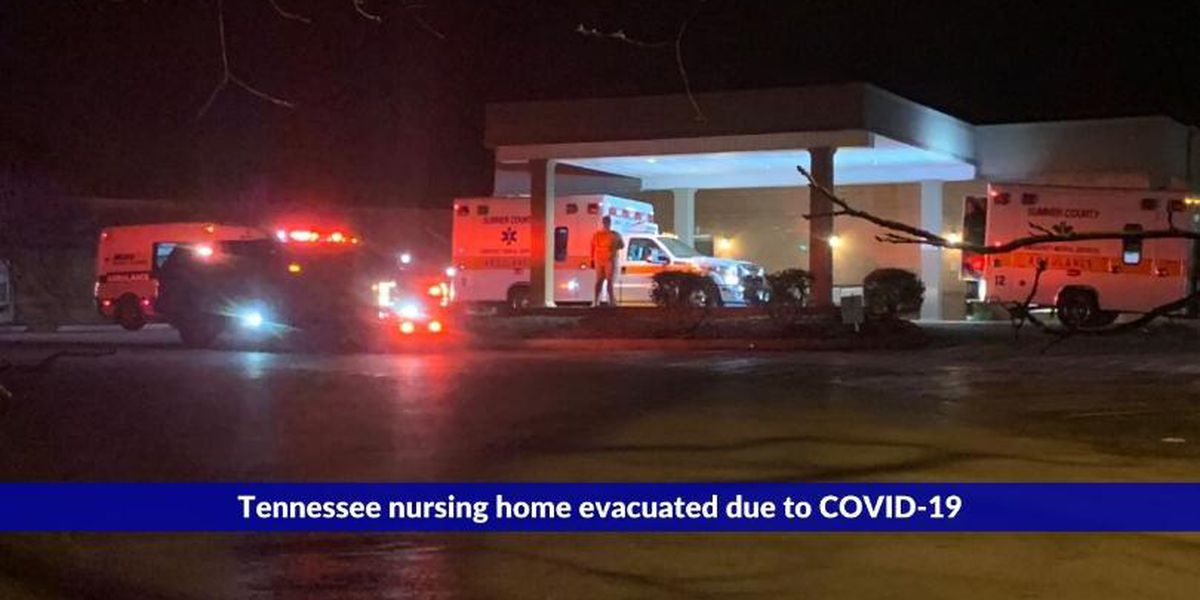 Tennessee nursing home evacuated due to COVID-19