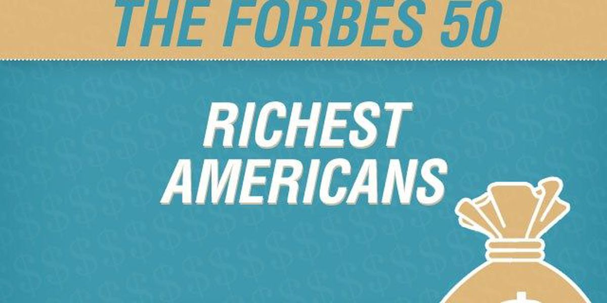 LIST: Forbes' 50 Richest Americans