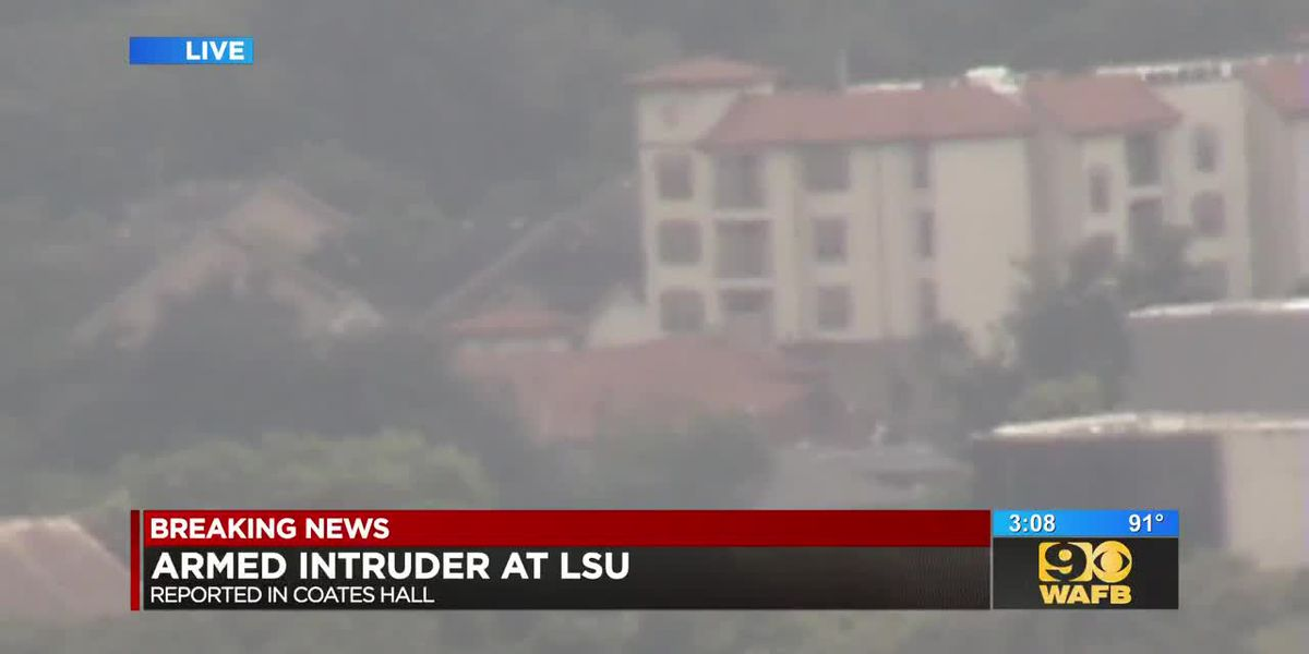 BREAKING: Reports of armed intruder on LSU's campus