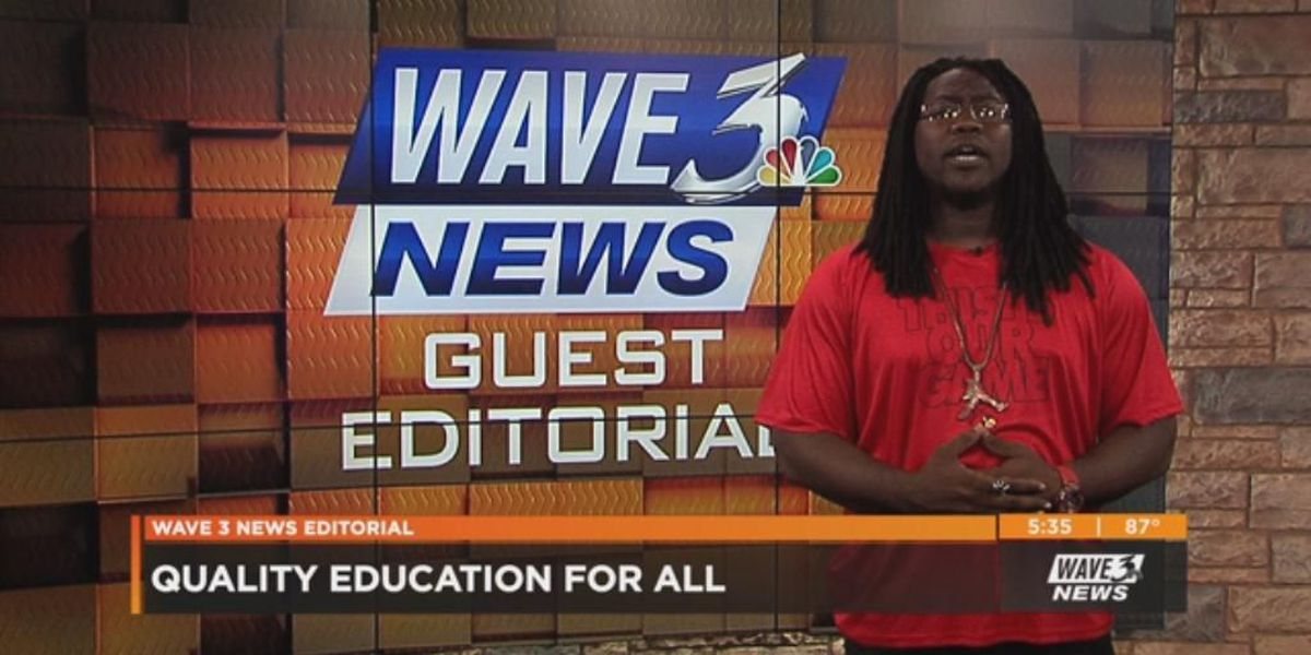 WAVE 3 News Guest Editorial - June 14, 2018: Quality education for all