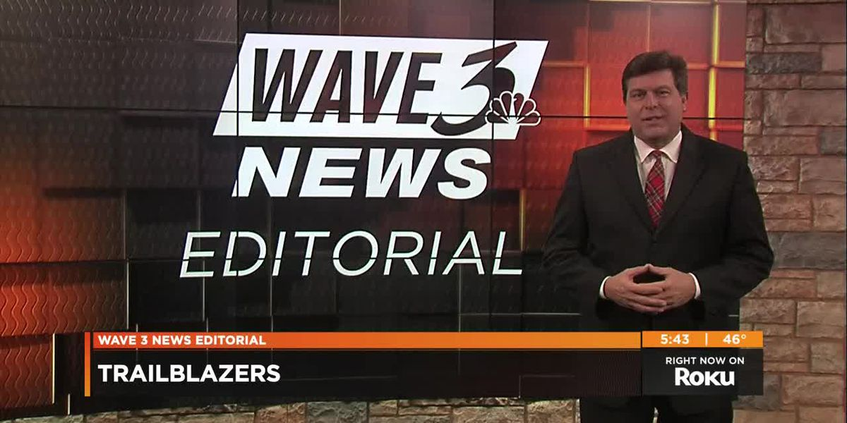 WAVE 3 News Editorial - December 11, 2018: Trailblazing